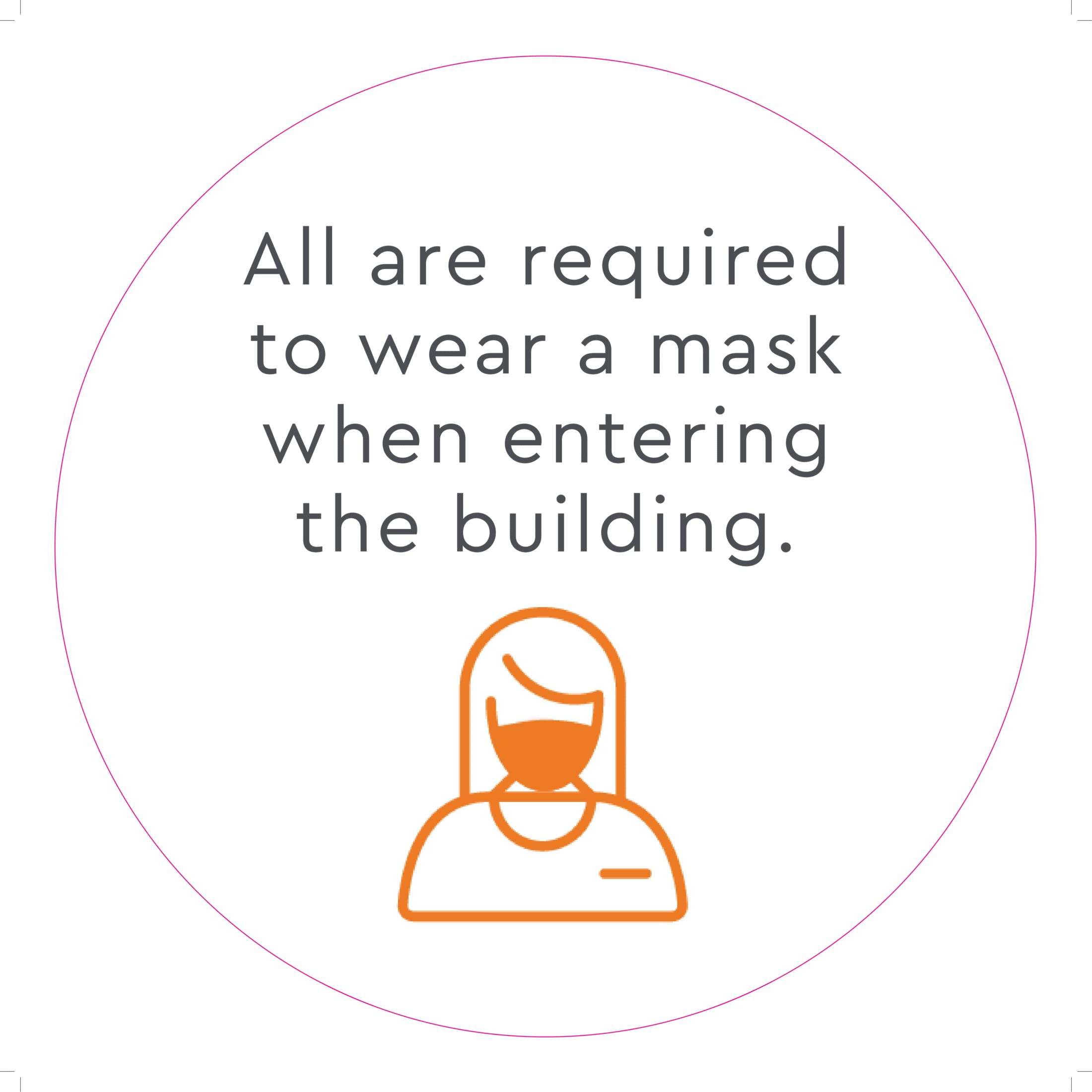 All are required to wear a mask when entering the building.